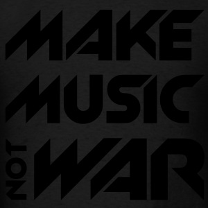Make Music Not War Hoodies - Men's T-Shirt