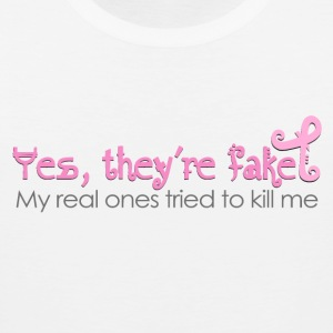 Yes, they're fake  My real ones tried to kill me Women's T-Shirts - Men's Premium Tank