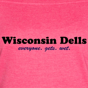 Wisconsin Dells. Everyone gets wet Tanks - Women's Vintage Sport T-Shirt