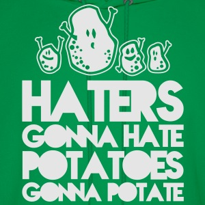 Haters gonna hate potatoes gonna potate T-Shirts - Men's Hoodie