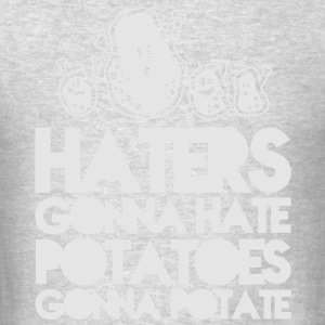 Haters gonna hate potatoes gonna potate Long Sleeve Shirts - Men's T-Shirt