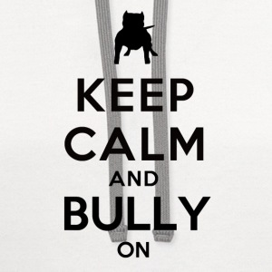 Keep Calm and Bully On T-Shirts - Contrast Hoodie