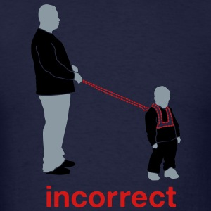 Incorrect: Child Leash Hoodies - Men's T-Shirt