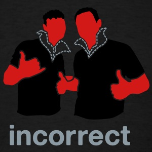 Incorrect: Popped Collars Hoodies - Men's T-Shirt