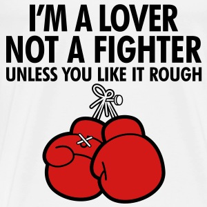 Lover Not A Fighter 4 (2c)++2012 Hoodies - Men's Premium T-Shirt