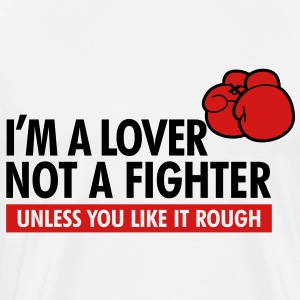 Lover Not A Fighter 1 (2c)++2012 Hoodies - Men's Premium T-Shirt
