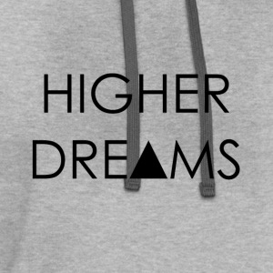 Higher Dreams   T-Shirts - Contrast Hoodie