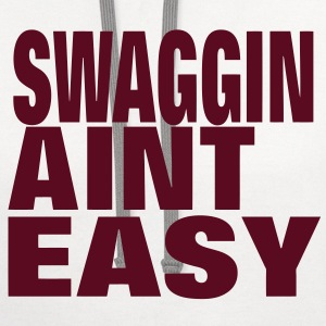 SWAGGIN AINT EASY T-Shirts - Contrast Hoodie