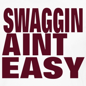 SWAGGIN AINT EASY T-Shirts - Men's Premium Long Sleeve T-Shirt
