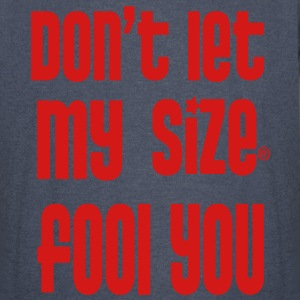 DON'T LET MY SIZE FOOL YOU - Vintage Sport T-Shirt