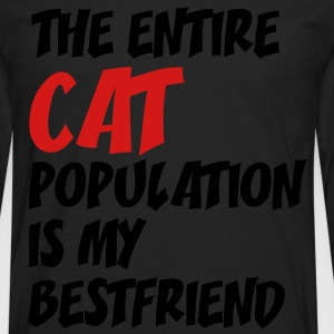 the_entire_cat_population_is my best friend  - Men's Premium Long Sleeve T-Shirt