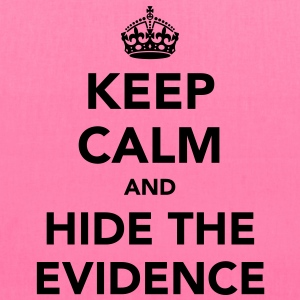 Keep Calm and Hide The Evidence T-Shirts - Tote Bag