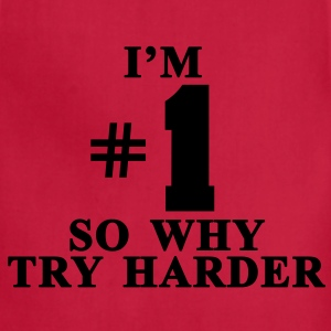 I'm #1 So why try harder - Adjustable Apron