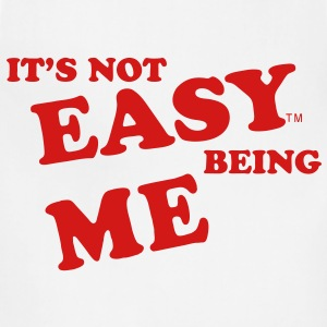 IT'S NOT EASY BEING ME - Adjustable Apron
