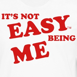 IT'S NOT EASY BEING ME - Men's Premium Long Sleeve T-Shirt