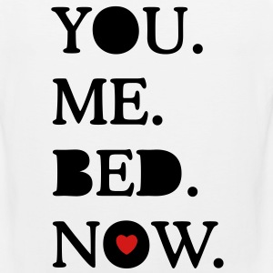 you. me. bed. now. T-Shirts - Men's Premium Tank
