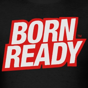 BORN READY Hoodies - Men's T-Shirt