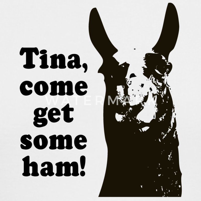 Tina, come get some ham! Long Sleeve Shirts - Men's Long Sleeve T-Shirt by Next Level