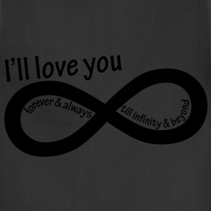 ill_love_you_till_infinity - Adjustable Apron