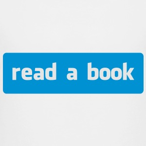 read a book Kids' Shirts - Toddler Premium T-Shirt