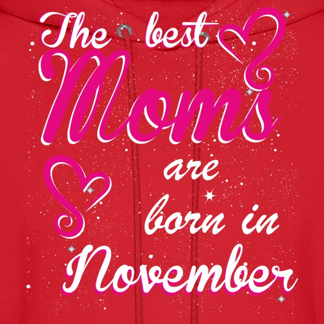 The Best Moms are born in November