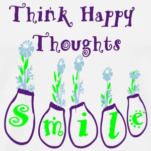 Think Happy Thoughts - Men's Premium T-Shirt