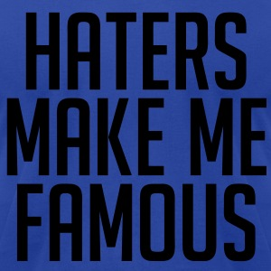 Haters Make Me Famous Hoodies - Men's T-Shirt by American Apparel