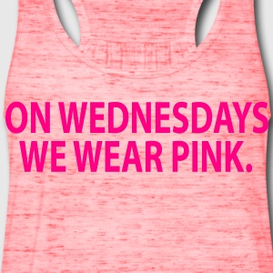 on wednesday we wear pink T-Shirts - Women's Flowy Tank Top by Bella