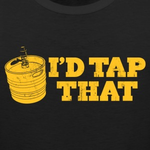 I'D TAP THAT T-Shirts - Men's Premium Tank