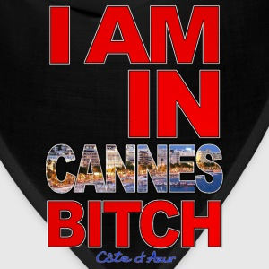I AM IN CANNES BITCH - Bandana