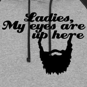 Ladies, My eyes are up here T-Shirts - Colorblock Hoodie