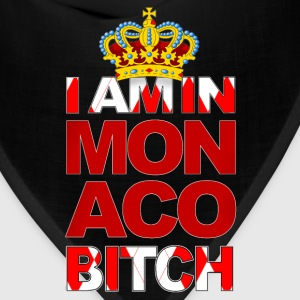 I AM IN MONACO BITCH - Bandana