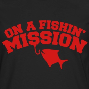 On a FISHIN' MISSION (Fishing fish with a hook) Women's T-Shirts - Men's Premium Long Sleeve T-Shirt