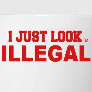 I JUST LOOK ILLEGAL T-Shirts - Coffee/Tea Mug