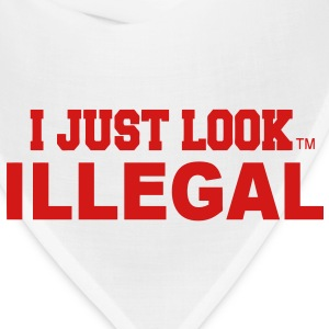 I JUST LOOK ILLEGAL T-Shirts - Bandana