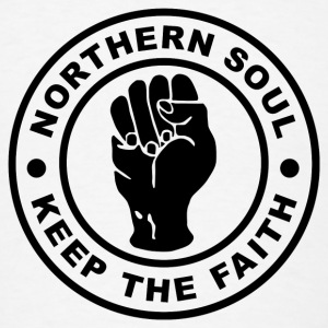 Northern Soul Keep the Faith Other - Men's T-Shirt