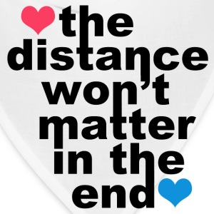 Distance Wont matter in the End Hearts Other - Bandana