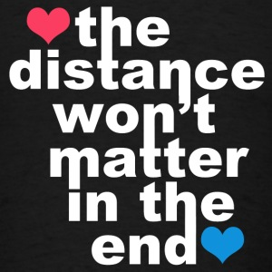 Distance Wont matter in the End White with Hearts Hoodies - Men's T-Shirt