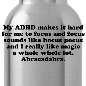 Funny My ADHD Magic Women's T-Shirts - Water Bottle