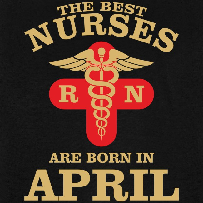 The Best Nurses are born in April