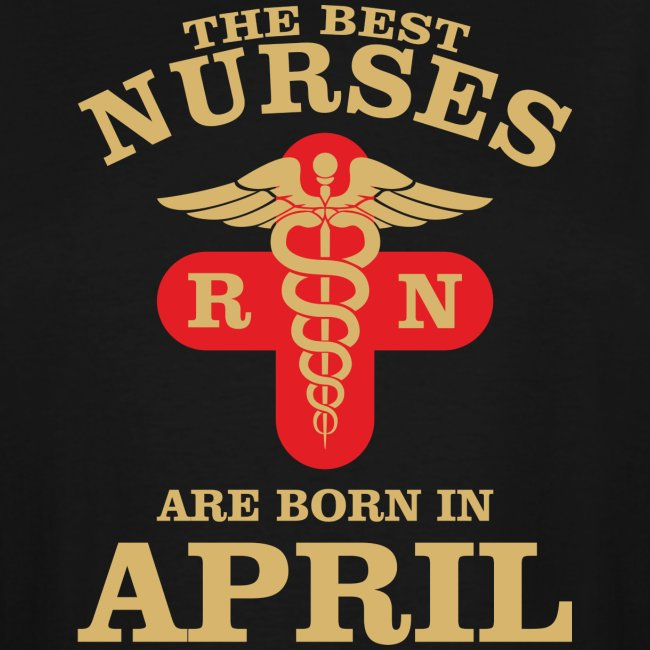 The Best Nurses are born in April
