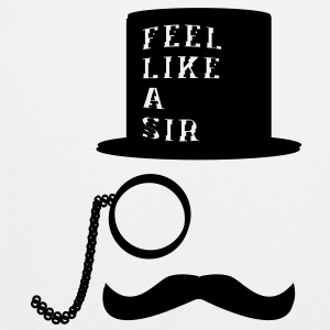 Feel Like A Sir Women's T-Shirts - Men's Premium Tank