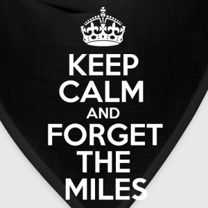 Keep Calm and Forget the Miles T-Shirts - Bandana