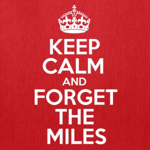 Keep Calm and Forget the Miles T-Shirts - Tote Bag