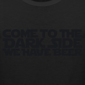 Come to the dark side we have beer 1.1c T-Shirts - Men's Premium Tank