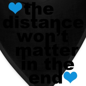 Distance Won't Matter in the End - Bandana