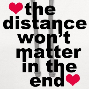 Distance Won't Matter in the End - Contrast Hoodie