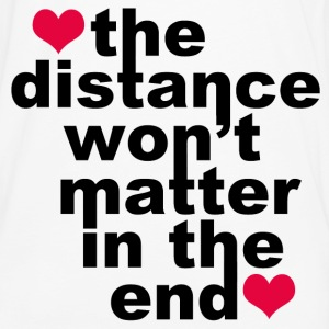Distance Won't Matter in the End - Men's Premium Long Sleeve T-Shirt