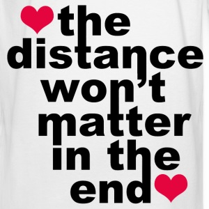 Distance Won't Matter in the End - Men's Long Sleeve T-Shirt