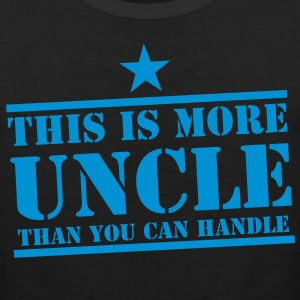 THIS is more  UNCLE than you can handle funny Women's T-Shirts - Men's Premium Tank